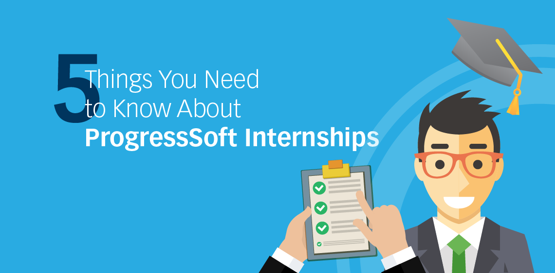 5 Things You Need to Know About ProgressSoft Internships