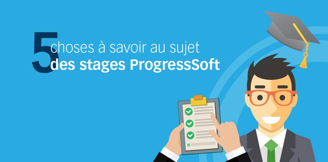 5 choses à savoir au sujet des stages ProgressSoft