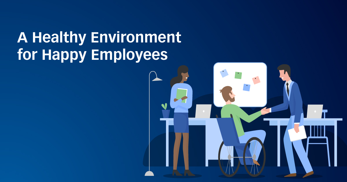 A Healthy Environment for Happy Employees