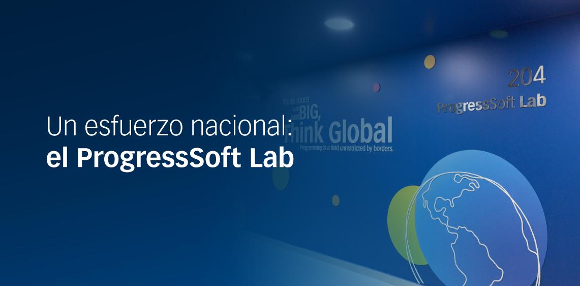 Un esfuerzo nacional: el ProgressSoft Lab