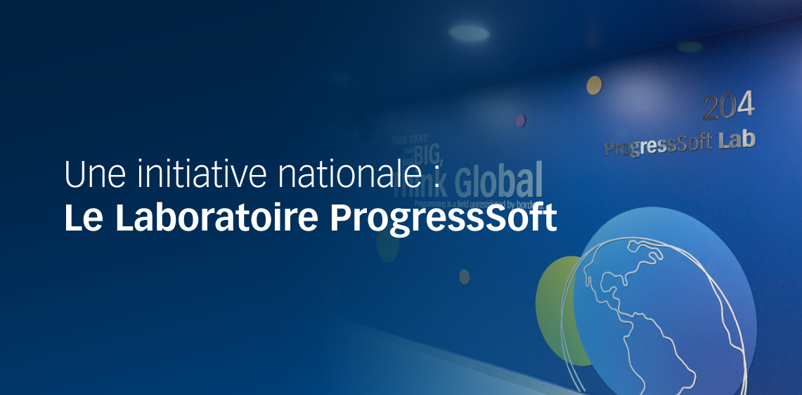 Une initiative nationale : Le Laboratoire ProgressSoft