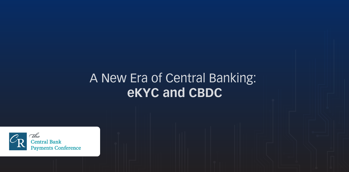 A New Era of Central Banking: eKYC and CBDC