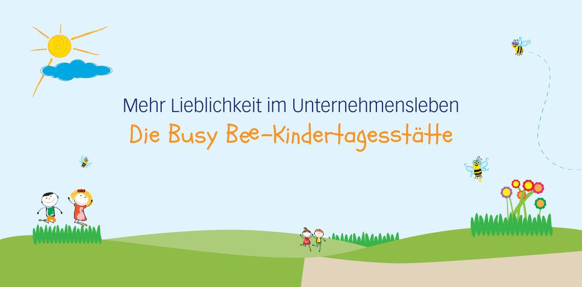 Mehr Lieblichkeit im Unternehmensleben: Die Busy Bee-Kindertagesstätte