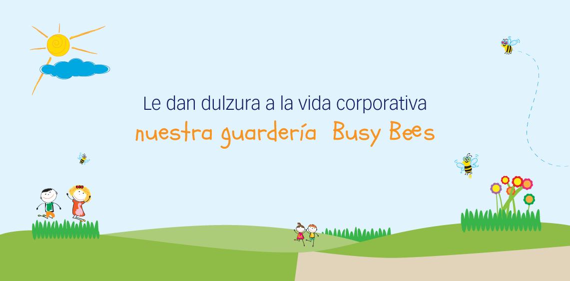 Le dan dulzura a la vida corporativa: nuestra guardería  Busy Bees