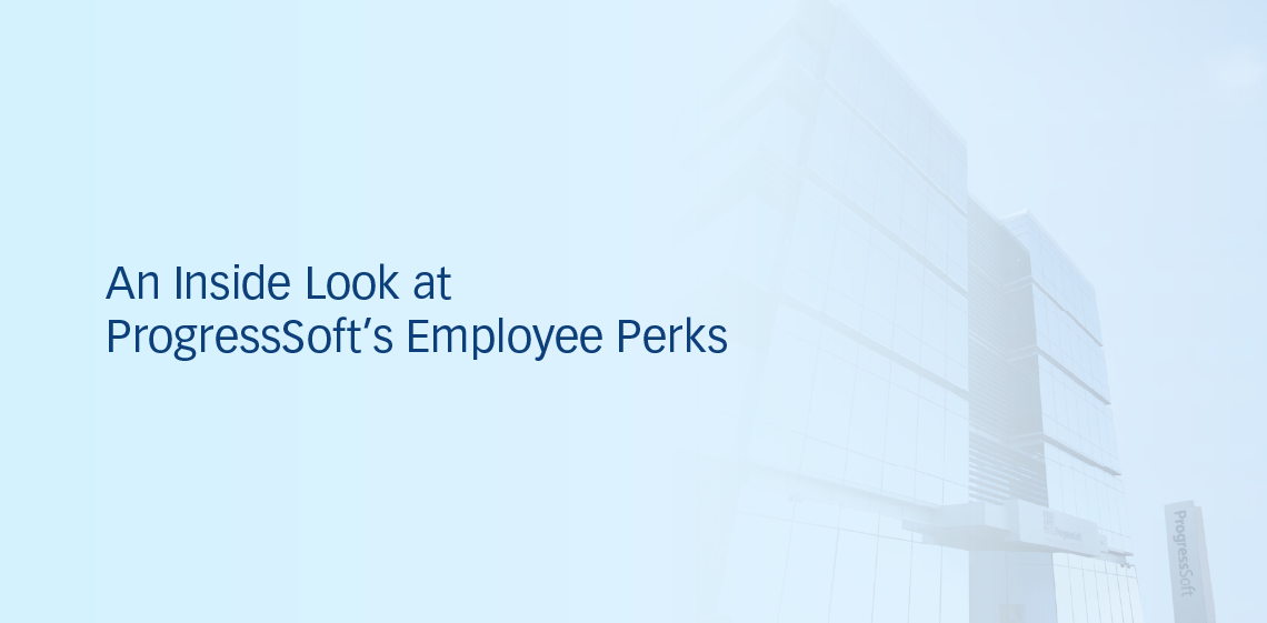 An Inside Look at ProgressSoft's Employee Perks