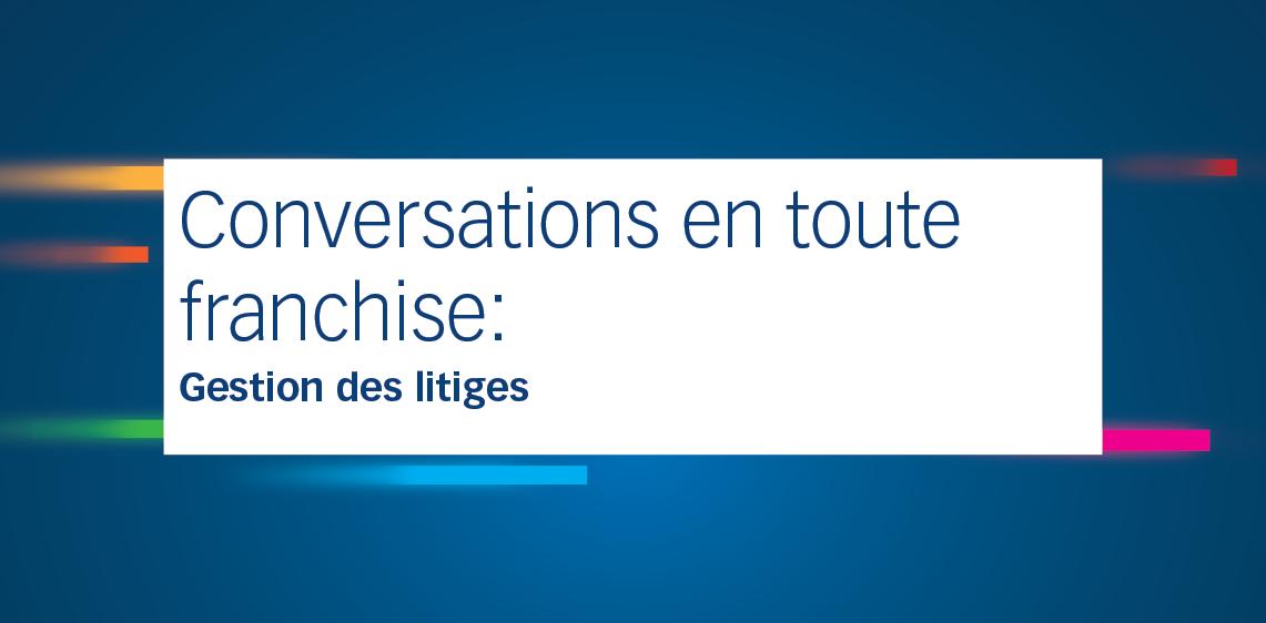 Conversations franches: Gestion des litiges