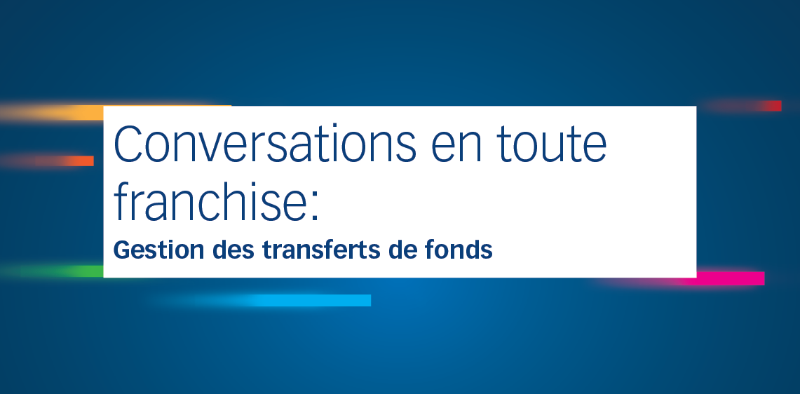 Conversations franches: Gestion des transferts de fonds