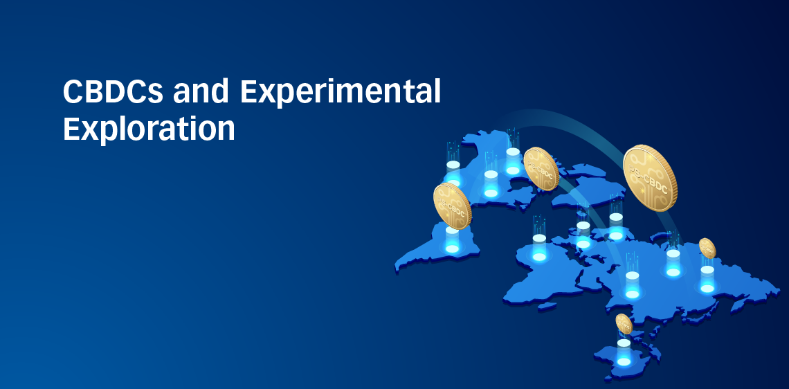 CBDCs and Experimental Exploration