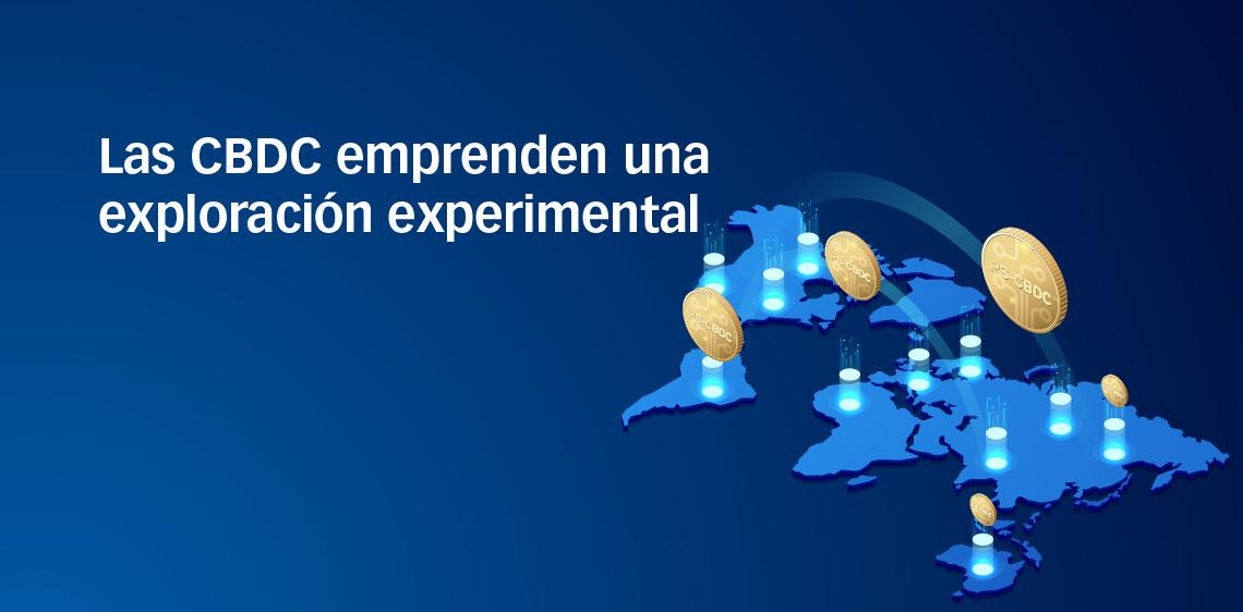 Las CBDC emprenden una exploración experimental