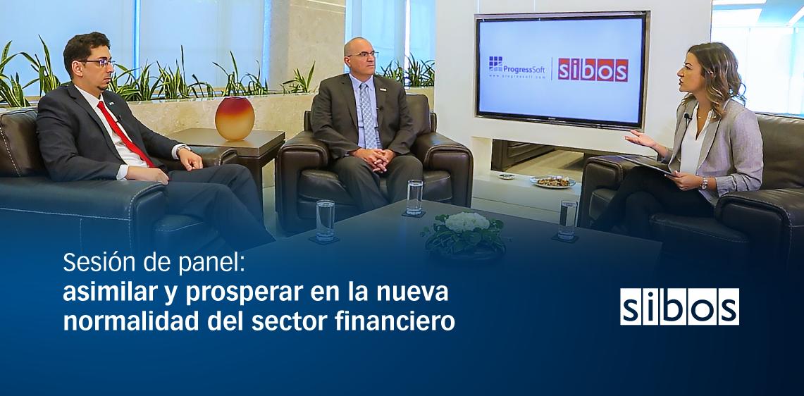 Sesión de panel: asimilar y prosperar en la nueva normalidad del sector financiero