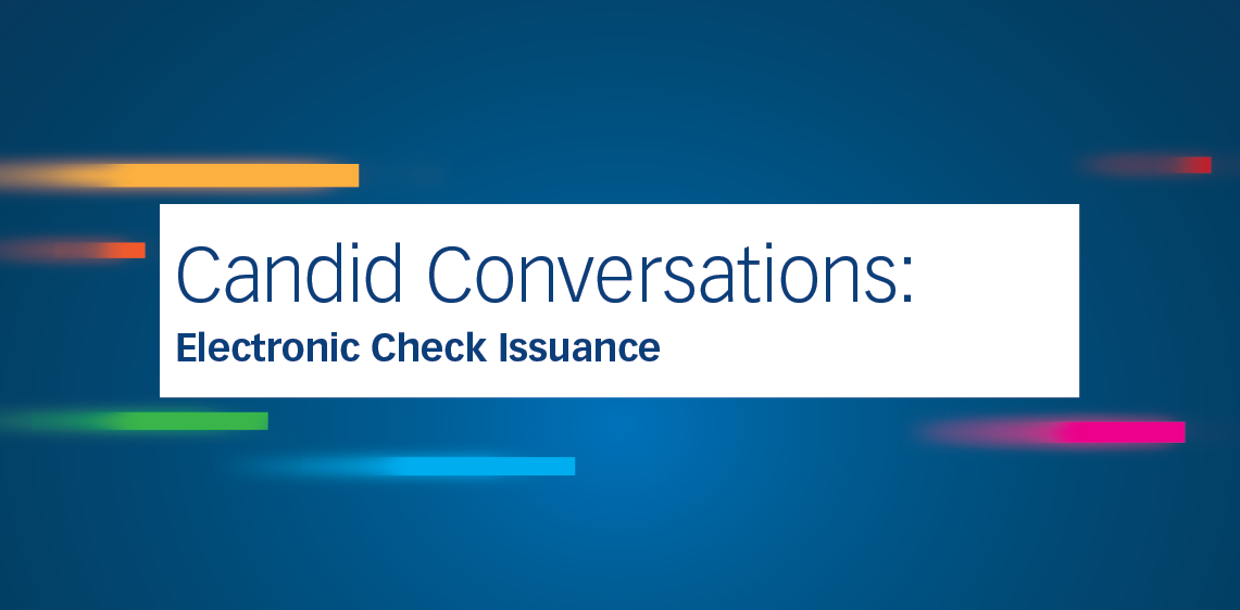 Candid Conversations: Electronic Check Issuance