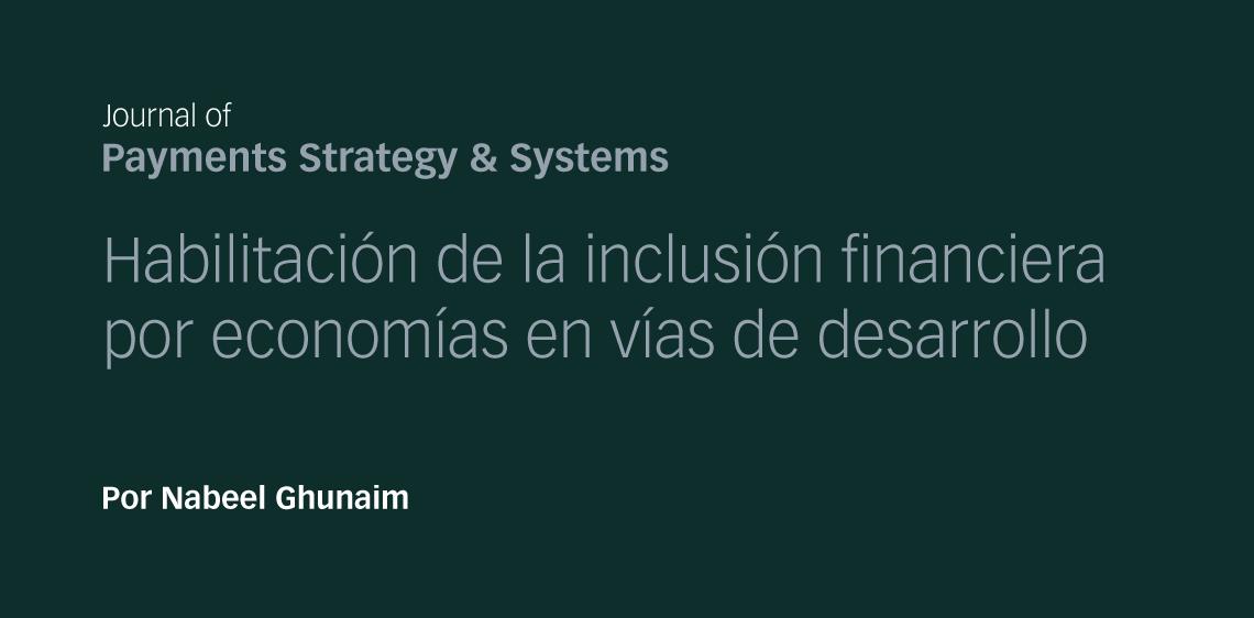 Habilitación de la inclusión financiera en economías en vías de desarrollo