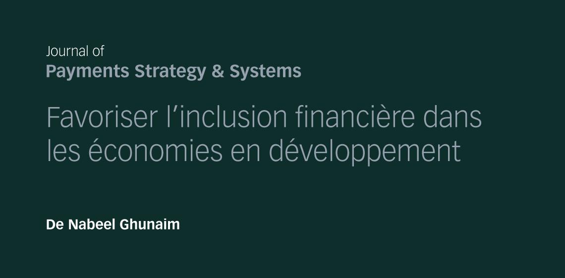 Favoriser l'inclusion financière dans les économies en développement