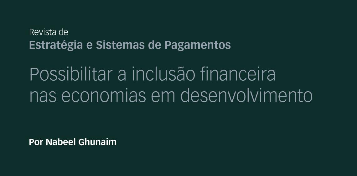 Possibilitar a inclusão financeira nas das economias em desenvolvimento