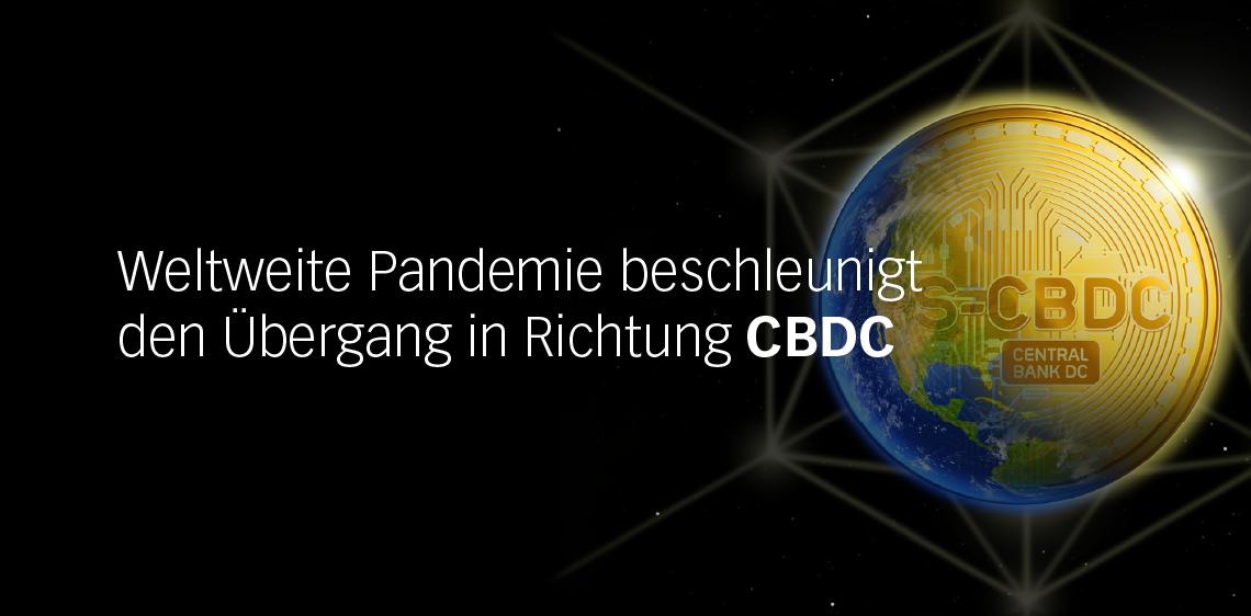Weltweite Pandemie beschleunigt den Übergang in Richtung CBDC