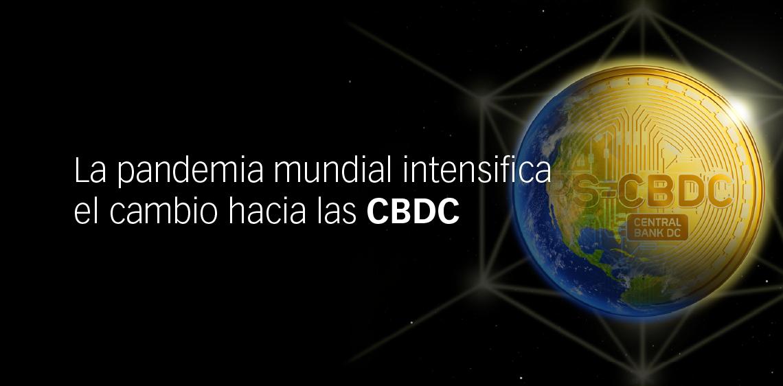 La pandemia mundial intensifica el cambio hacia las CBDC