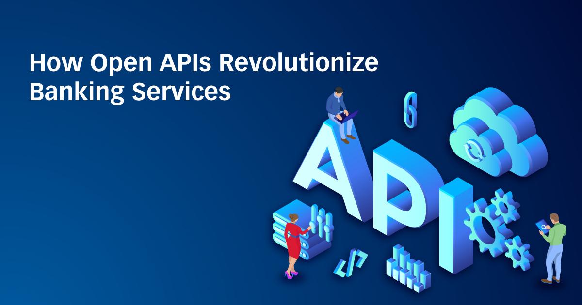 How Open APIs Revolutionize Banking Services