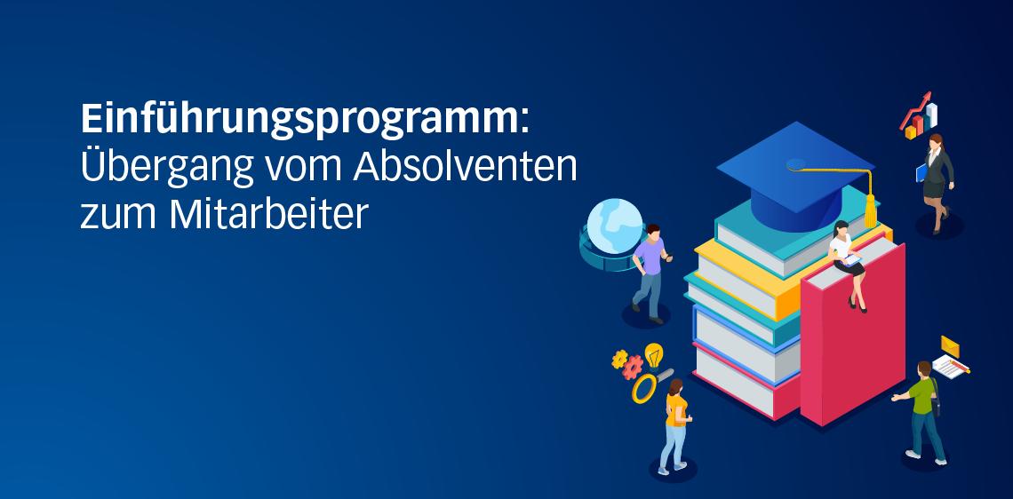 Einführungsprogramm: Übergang vom Absolventen zum Mitarbeiter