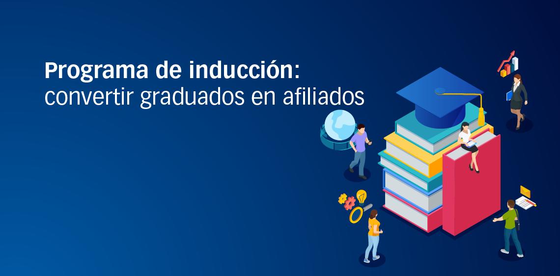 Programa de inducción: convertir graduados en afiliados