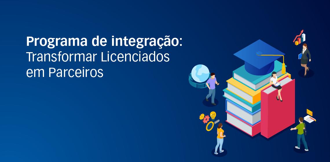 Programa de integração: Transformar Licenciados em Parceiros