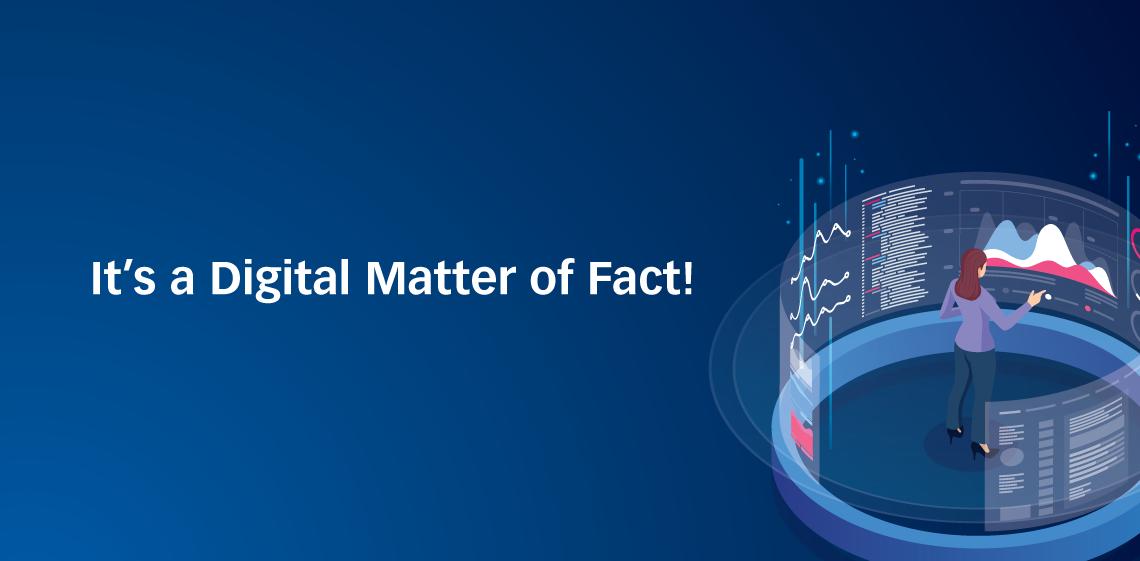 It's a Digital Matter of Fact!