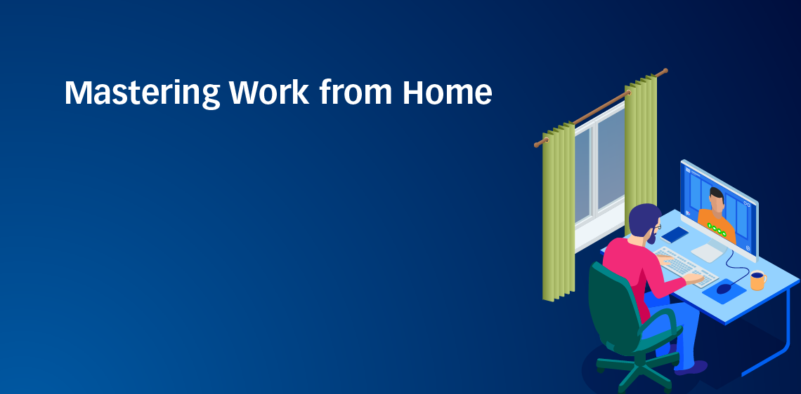 Mastering Work from Home