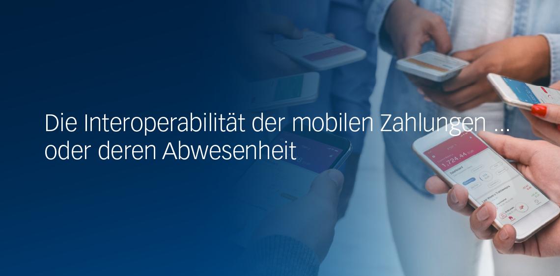 Die Interoperabilität der mobilen Zahlungen ... oder deren Abwesenheit