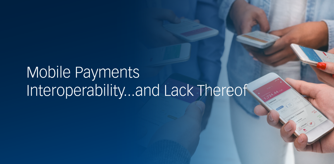 Mobile Payments Interoperability... and Lack Thereof