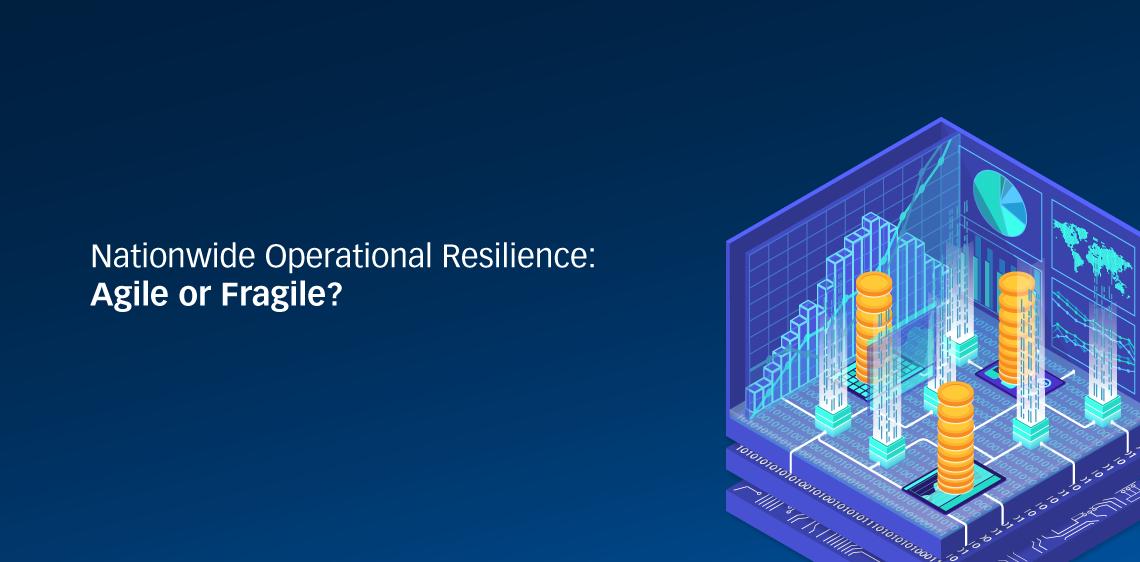 Resiliencia operativa a nivel nacional: ¿ágil o frágil?