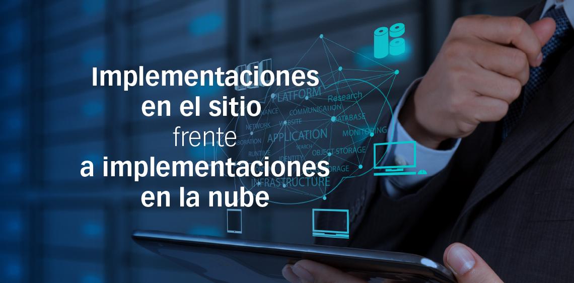 Implementaciones en el sitio frente a implementaciones en la nube