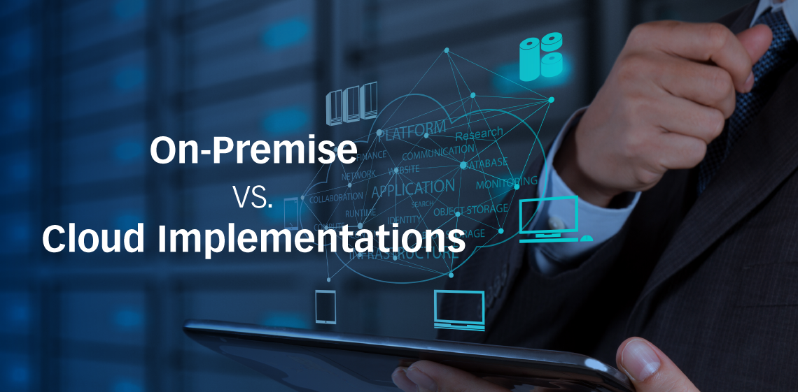 On-Premise vs. Cloud Implementations