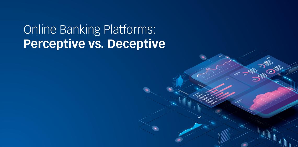 Online Banking Platforms: Perceptive Vs. Deceptive