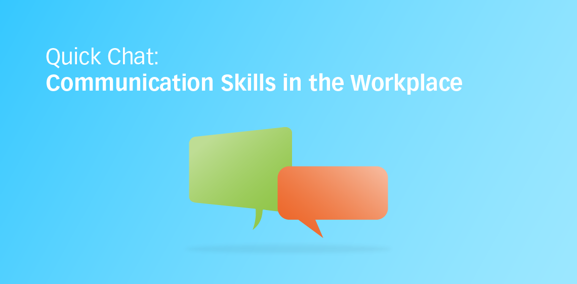 Quick Chat: Communication Skills in the Workplace