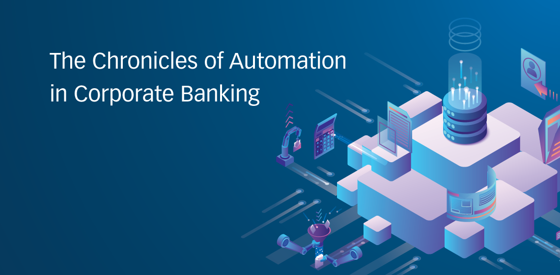The Chronicles of Automation in Corporate Banking