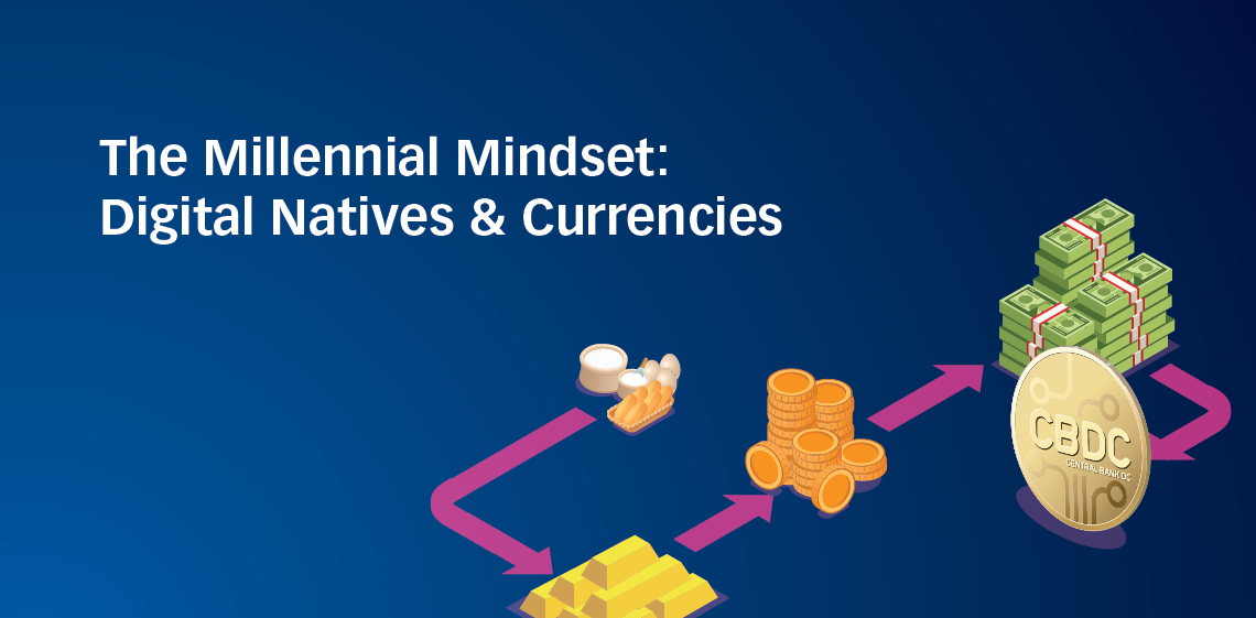 The Millennial Mindset: Digital Natives & Currencies