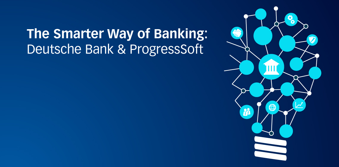 Die intelligentere Art des Bankings: Deutsche Bank und ProgressSoft
