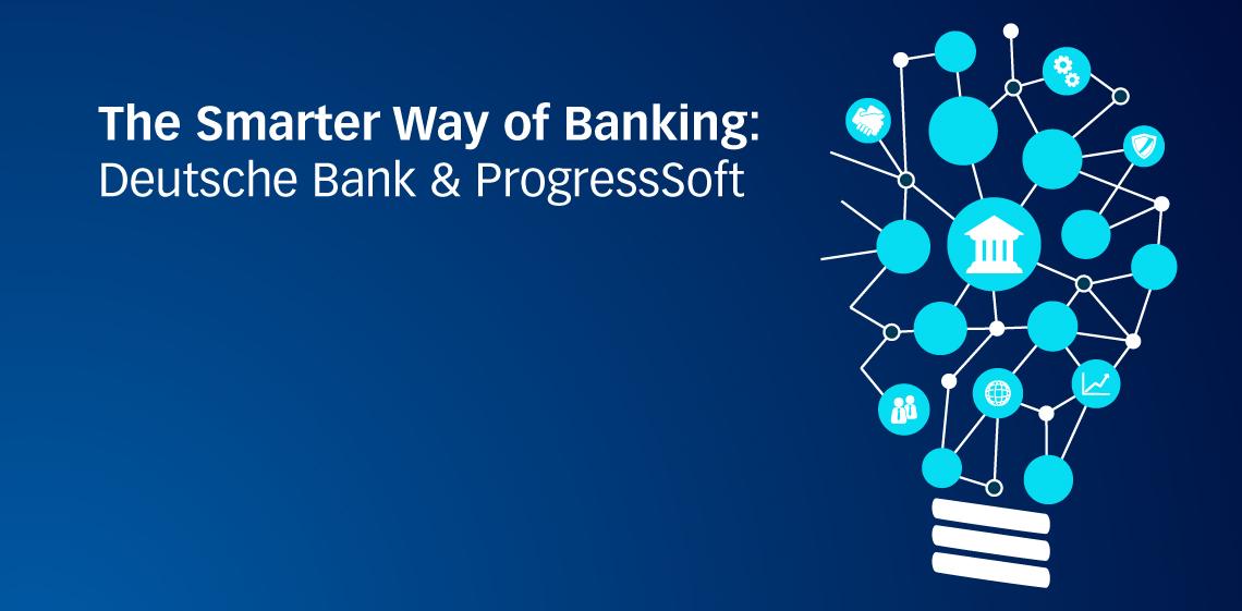 The Smarter Way of Banking: Deutsche Bank & ProgressSoft