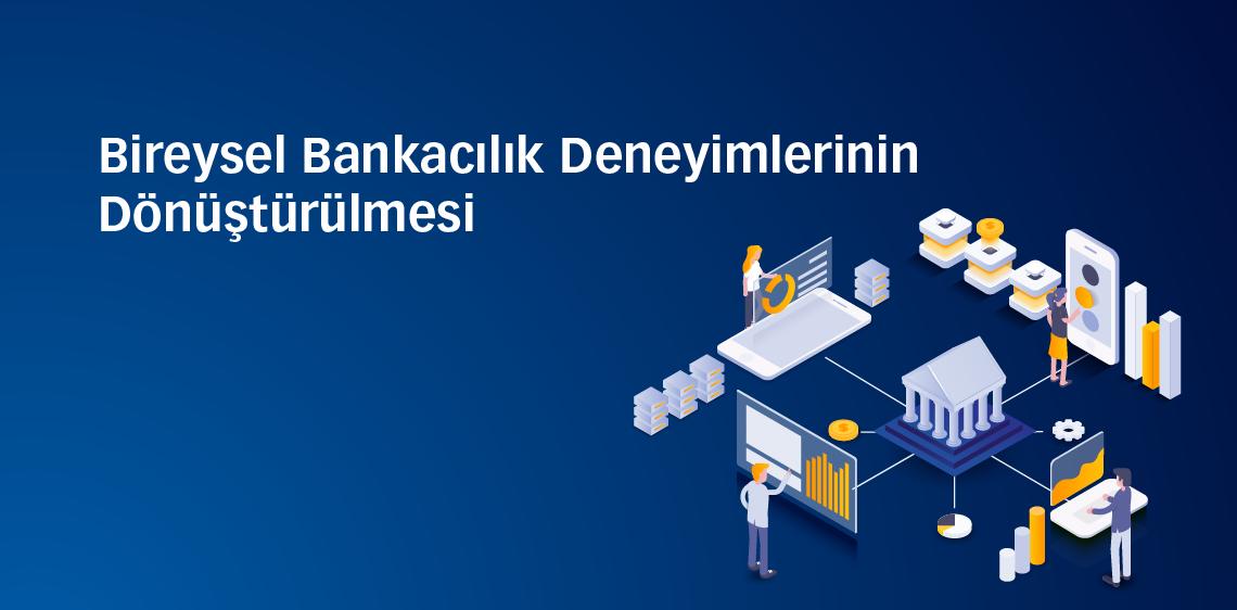 Bireysel Bankacılık Deneyimlerinin Dönüştürülmesi
