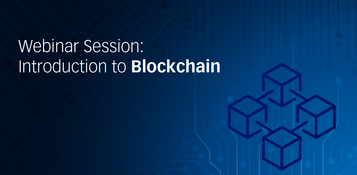 Webinar Session: Introduction to Blockchain