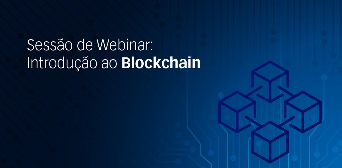 Sessão de Webinar: Introdução ao Blockchain